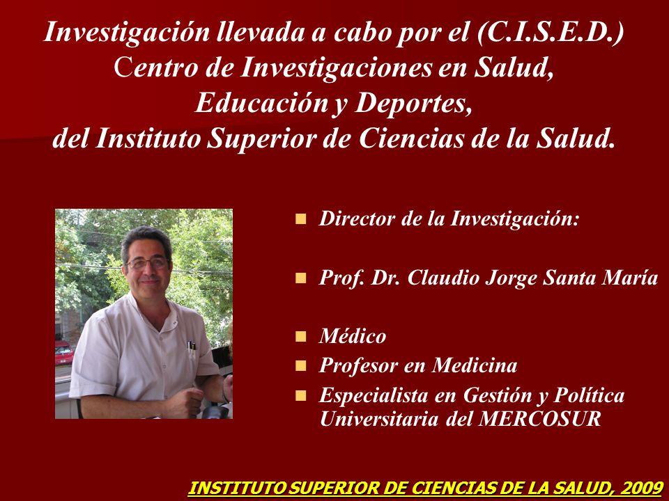 Investigación llevada a cabo por el (C.I.S.E.D.) Centro de Investigaciones en Salud, Educación y Deportes, del Instituto Superior de Ciencias de la Sa