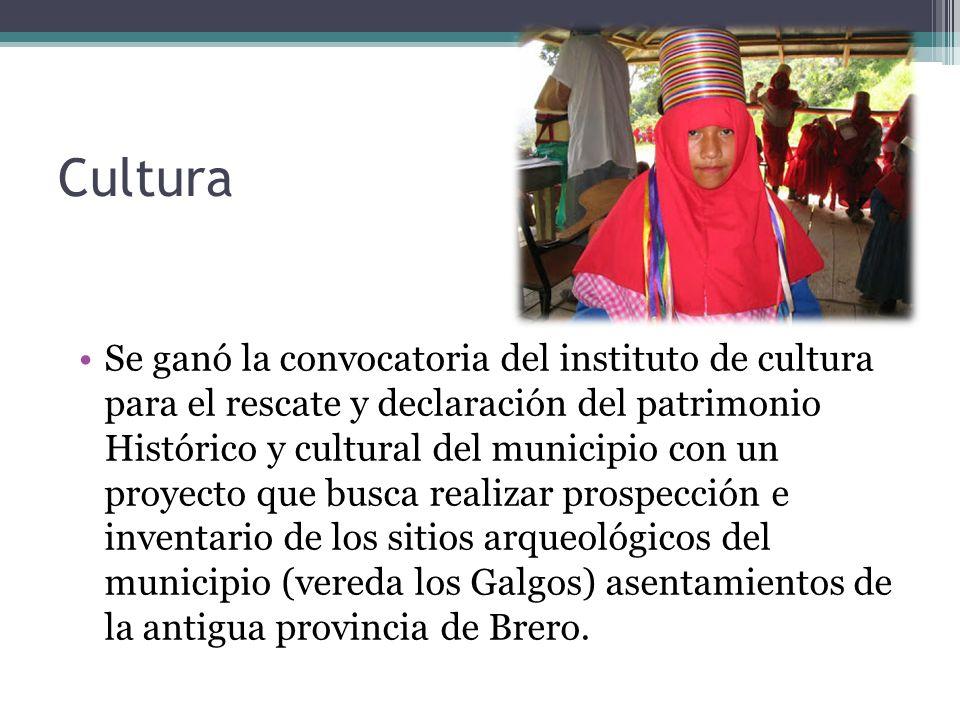 Cultura Se ganó la convocatoria del instituto de cultura para el rescate y declaración del patrimonio Histórico y cultural del municipio con un proyec