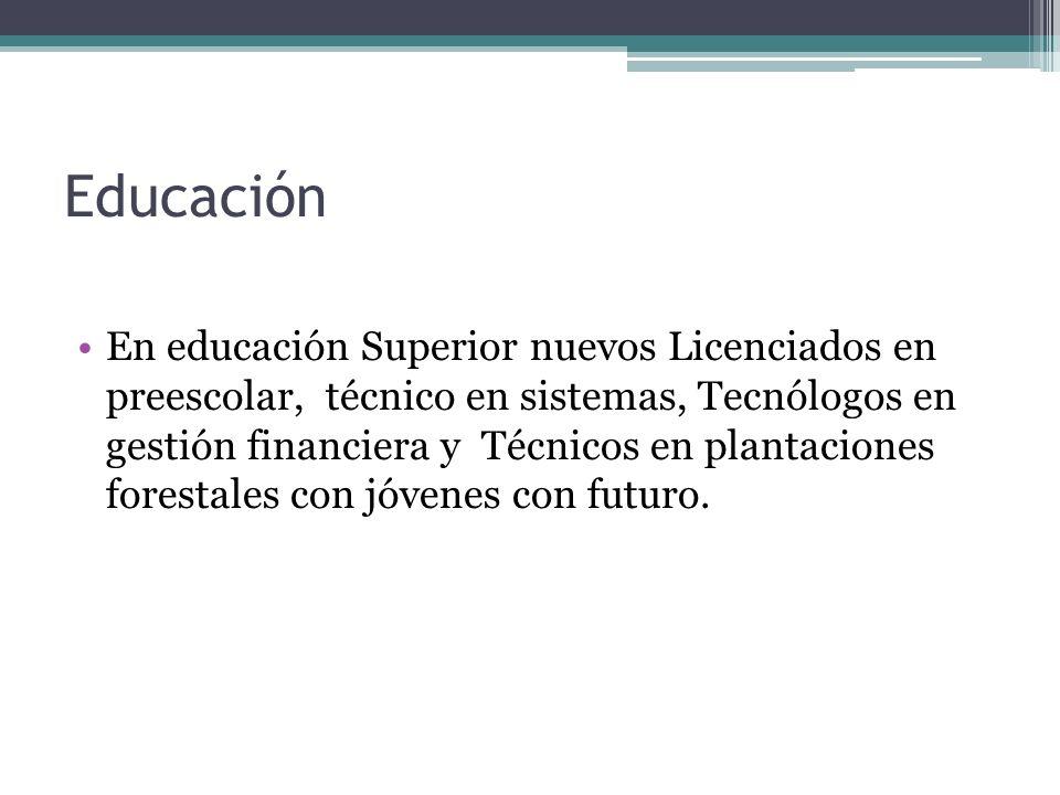 Educación En educación Superior nuevos Licenciados en preescolar, técnico en sistemas, Tecnólogos en gestión financiera y Técnicos en plantaciones for
