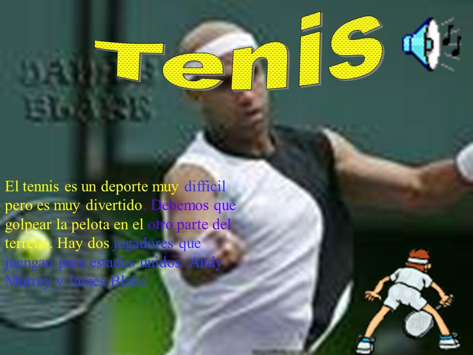 El tennis es un deporte muy difficil pero es muy divertido. Debemos que golpear la pelota en el otro parte del terreno. Hay dos jugadores que juengan