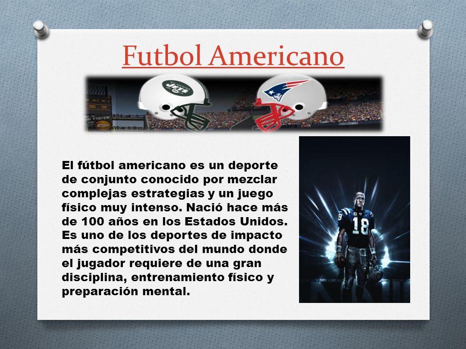 Futbol Americano El fútbol americano es un deporte de conjunto conocido por mezclar complejas estrategias y un juego físico muy intenso. Nació hace má