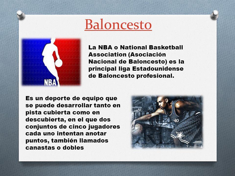 Baloncesto La NBA o National Basketball Association (Asociación Nacional de Baloncesto) es la principal liga Estadounidense de Baloncesto profesional.