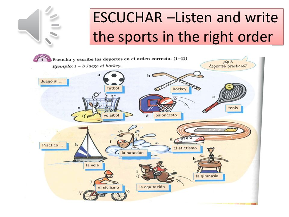 ESCUCHAR –Listen and write the sports in the right order