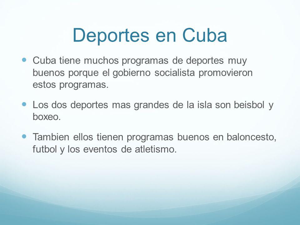 Deportes en Cuba Cuba tiene muchos programas de deportes muy buenos porque el gobierno socialista promovieron estos programas.
