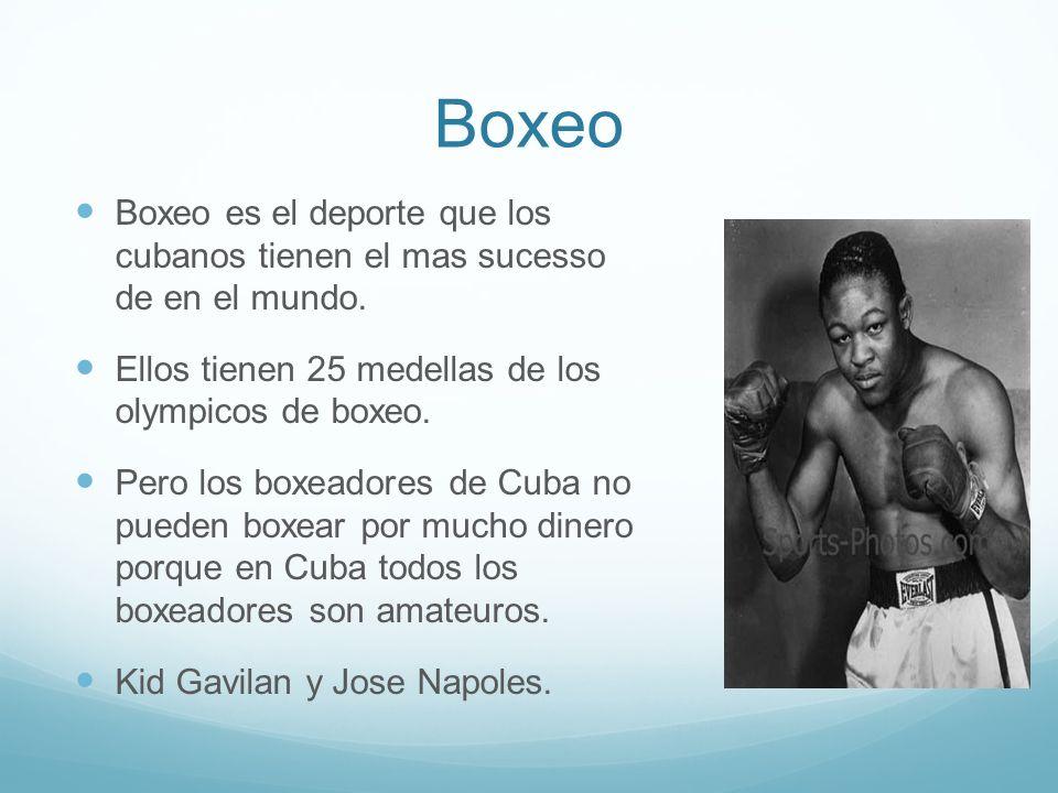 Boxeo Boxeo es el deporte que los cubanos tienen el mas sucesso de en el mundo.