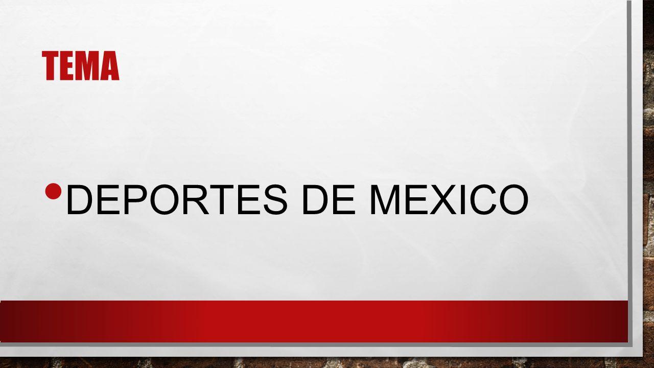 TEMA DEPORTES DE MEXICO