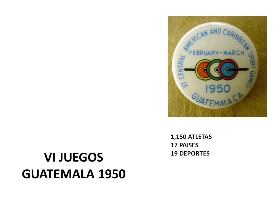 VI JUEGOS GUATEMALA 1950 1,150 ATLETAS 17 PAISES 19 DEPORTES
