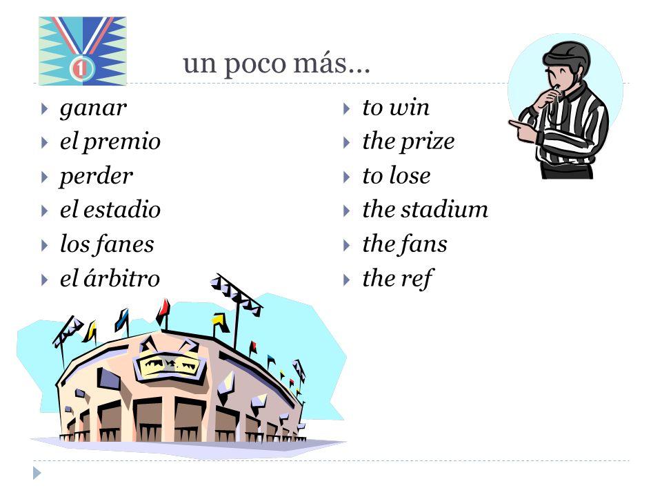 un poco más… ganar el premio perder el estadio los fanes el árbitro to win the prize to lose the stadium the fans the ref