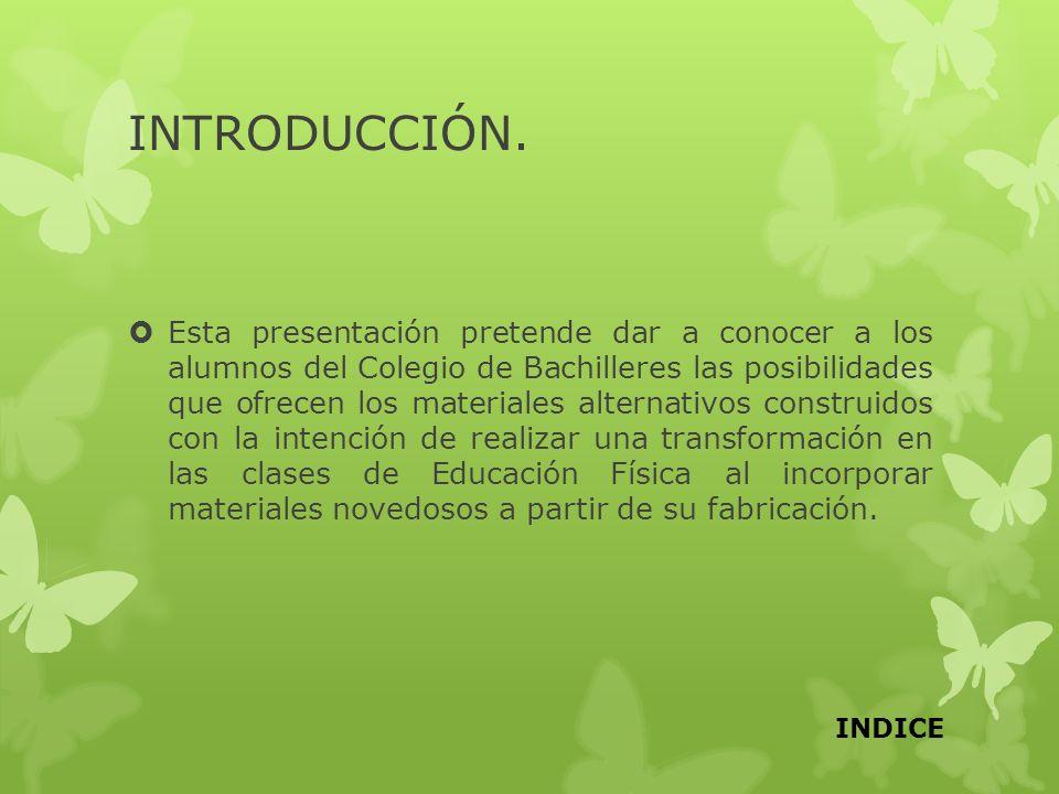 INTRODUCCIÓN. Esta presentación pretende dar a conocer a los alumnos del Colegio de Bachilleres las posibilidades que ofrecen los materiales alternati