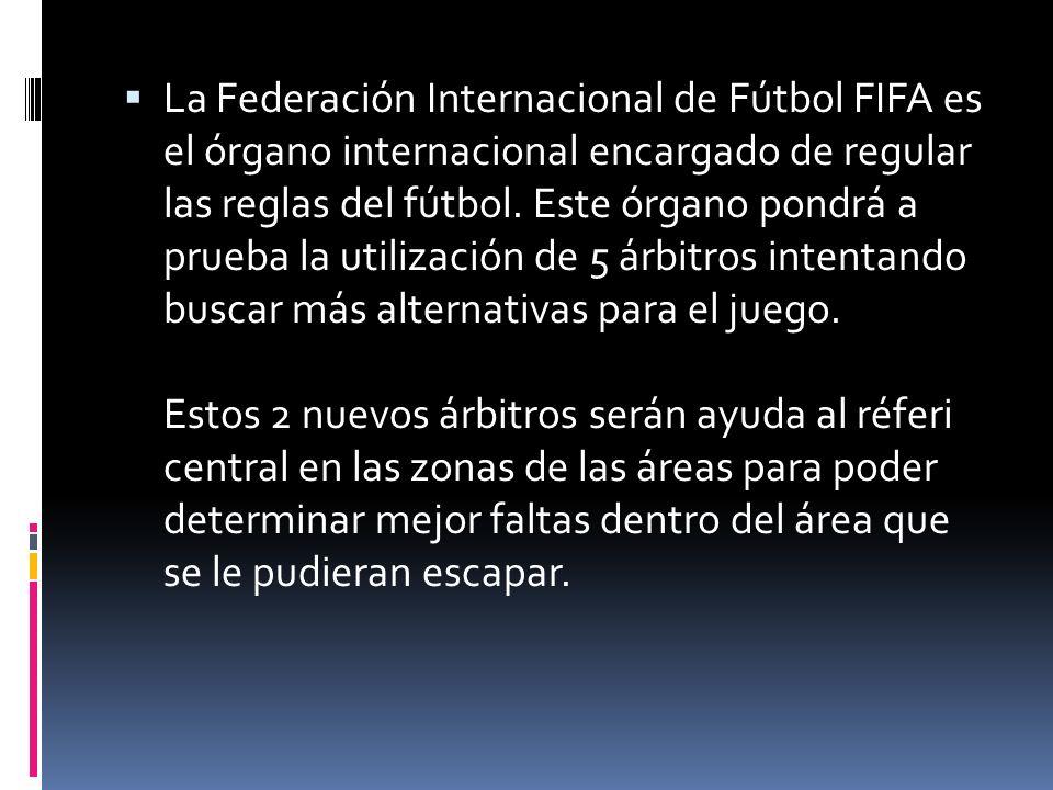 La Federación Internacional de Fútbol FIFA es el órgano internacional encargado de regular las reglas del fútbol.