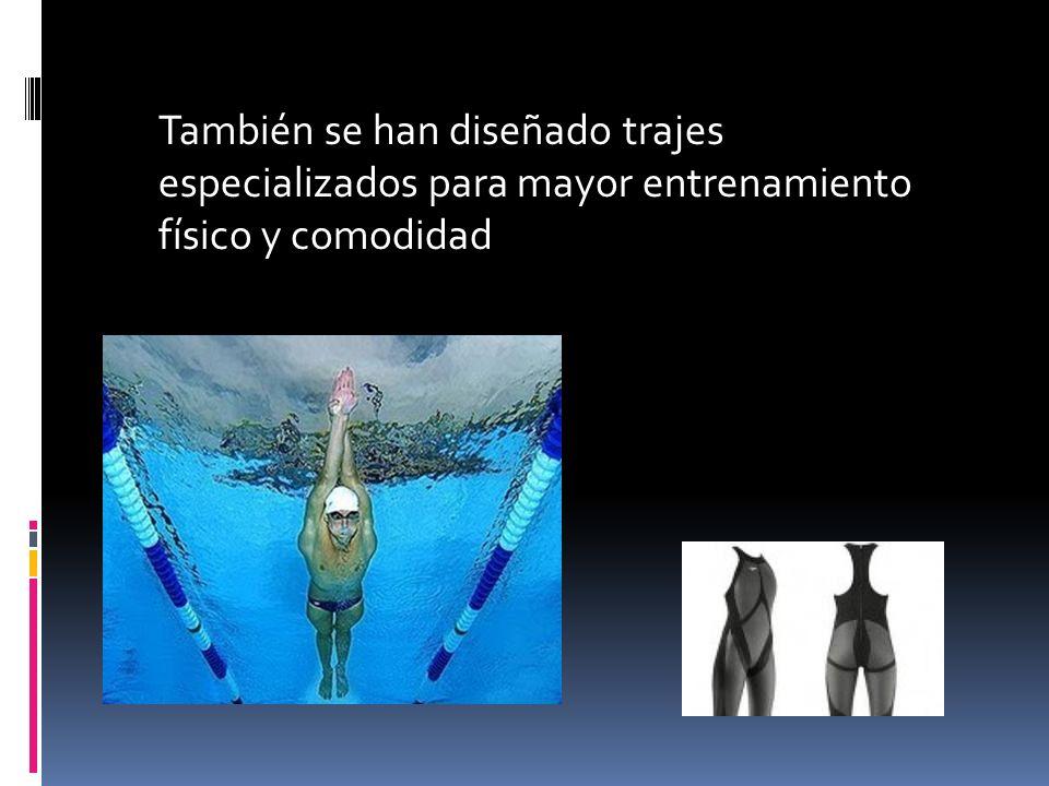 También se han diseñado trajes especializados para mayor entrenamiento físico y comodidad