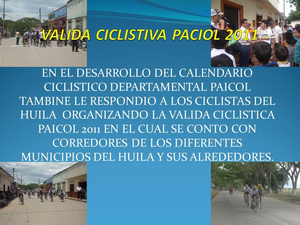 EN EL DESARROLLO DEL CALENDARIO CICLISTICO DEPARTAMENTAL PAICOL TAMBINE LE RESPONDIO A LOS CICLISTAS DEL HUILA ORGANIZANDO LA VALIDA CICLISTICA PAICOL 2011 EN EL CUAL SE CONTO CON CORREDORES DE LOS DIFERENTES MUNICIPIOS DEL HUILA Y SUS ALREDEDORES.