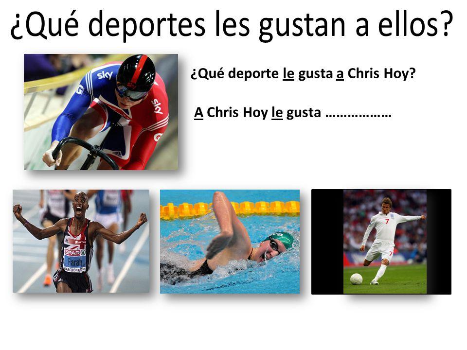 ¿Qué deporte le gusta a Chris Hoy? A Chris Hoy le gusta ………………