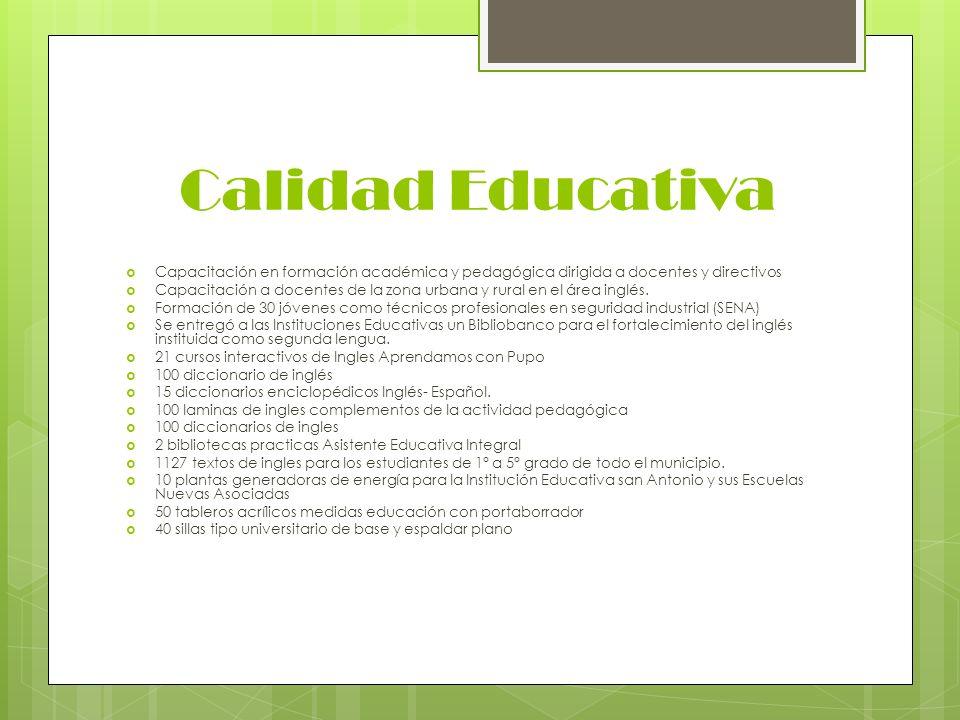Calidad Educativa Capacitación en formación académica y pedagógica dirigida a docentes y directivos Capacitación a docentes de la zona urbana y rural
