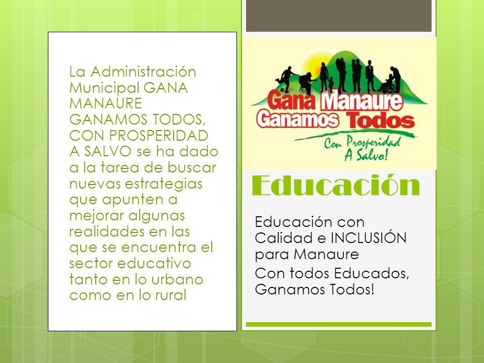 La Administración Municipal GANA MANAURE GANAMOS TODOS, CON PROSPERIDAD A SALVO se ha dado a la tarea de buscar nuevas estrategias que apunten a mejor