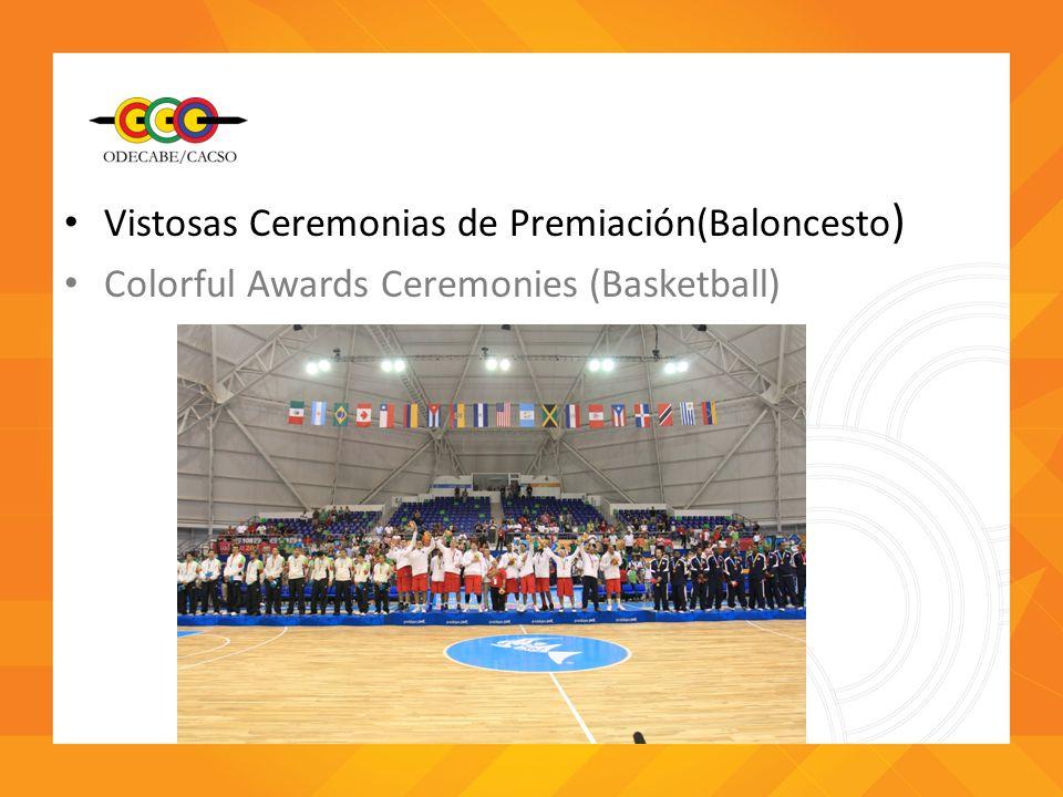 Vistosas Ceremonias de Premiación(Baloncesto ) Colorful Awards Ceremonies (Basketball)