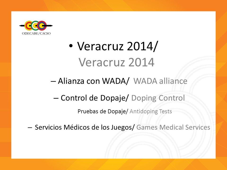 Veracruz 2014/ Veracruz 2014 – Alianza con WADA/ WADA alliance – Control de Dopaje/ Doping Control Pruebas de Dopaje/ Antidoping Tests – Servicios Méd