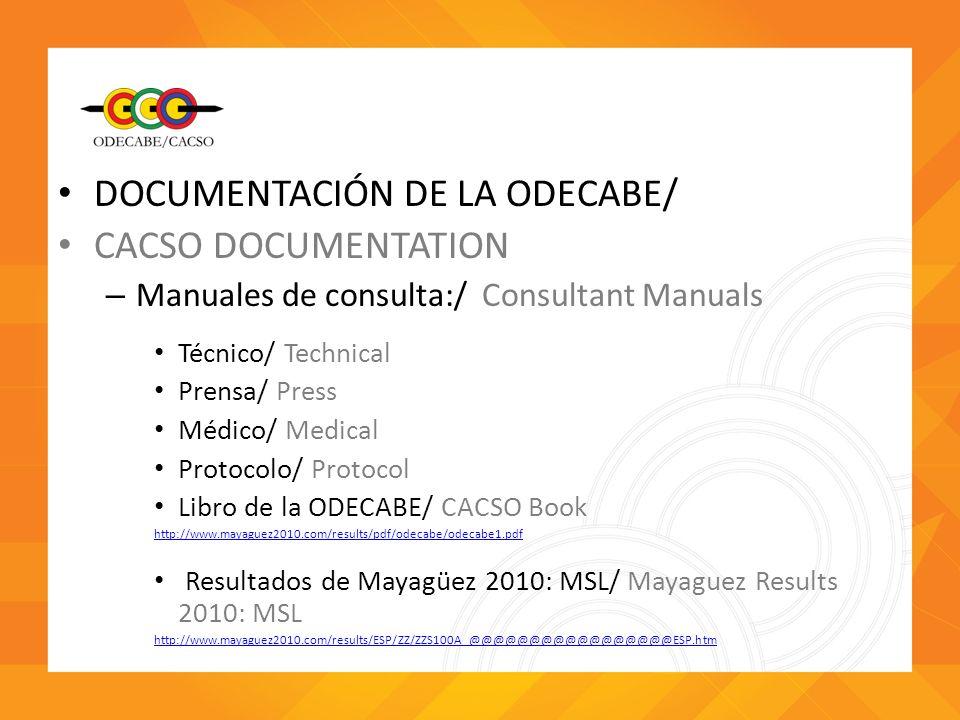 DOCUMENTACIÓN DE LA ODECABE/ CACSO DOCUMENTATION – Manuales de consulta:/ Consultant Manuals Técnico/ Technical Prensa/ Press Médico/ Medical Protocol