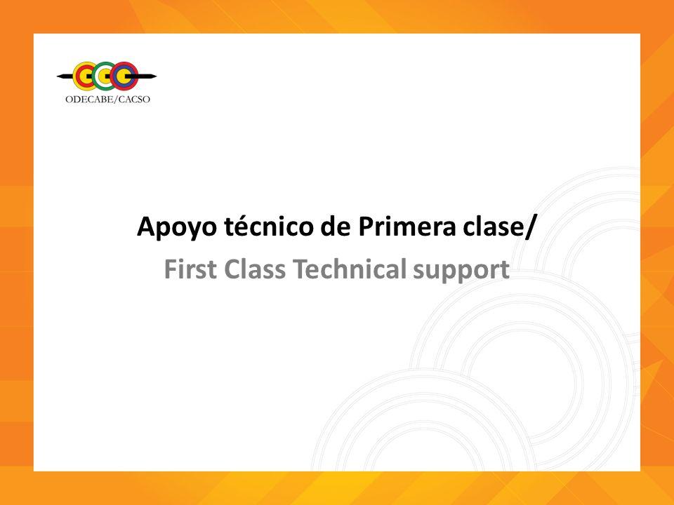 Apoyo técnico de Primera clase/ First Class Technical support
