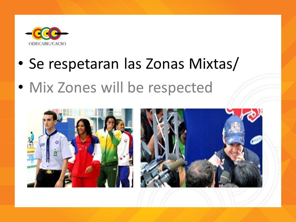 Se respetaran las Zonas Mixtas/ Mix Zones will be respected