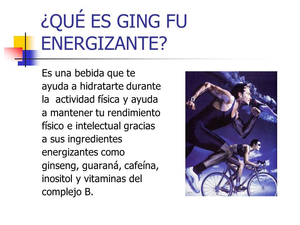 ¿QUÉ ES GING FU ENERGIZANTE? Es una bebida que te ayuda a hidratarte durante la actividad física y ayuda a mantener tu rendimiento físico e intelectua