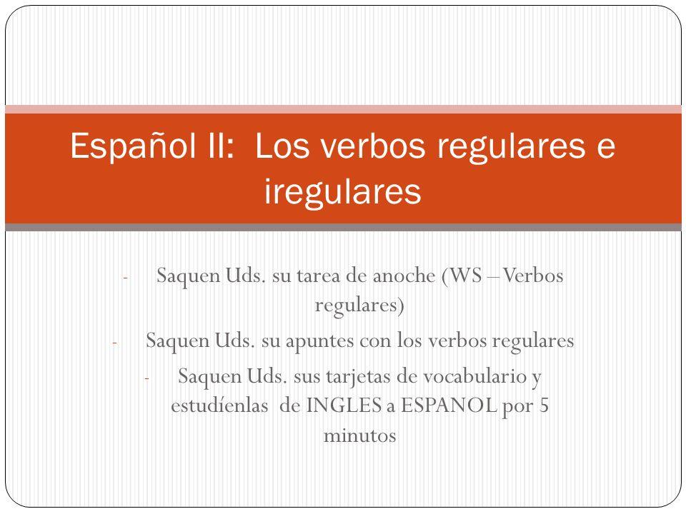 TASK: ACTIVIDAD ORAL - Con los verbos siguientes, formen Uds.