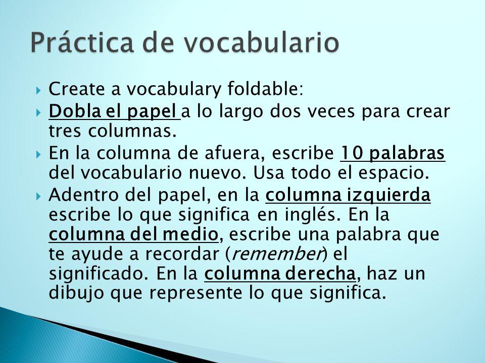Create a vocabulary foldable: Dobla el papel a lo largo dos veces para crear tres columnas.