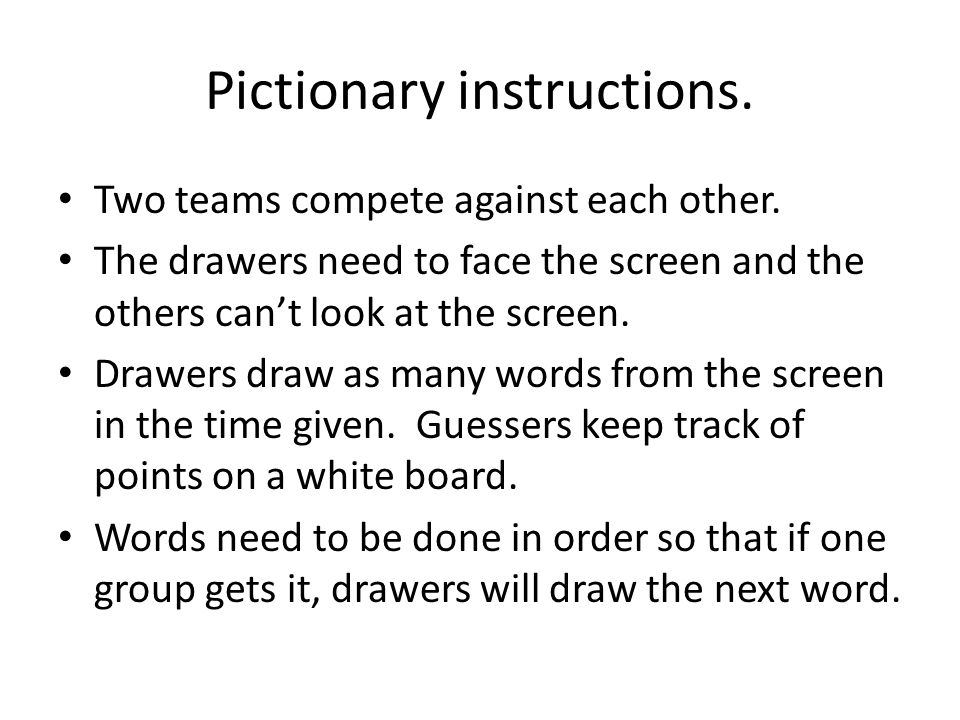 Pictionary instructions. Two teams compete against each other.