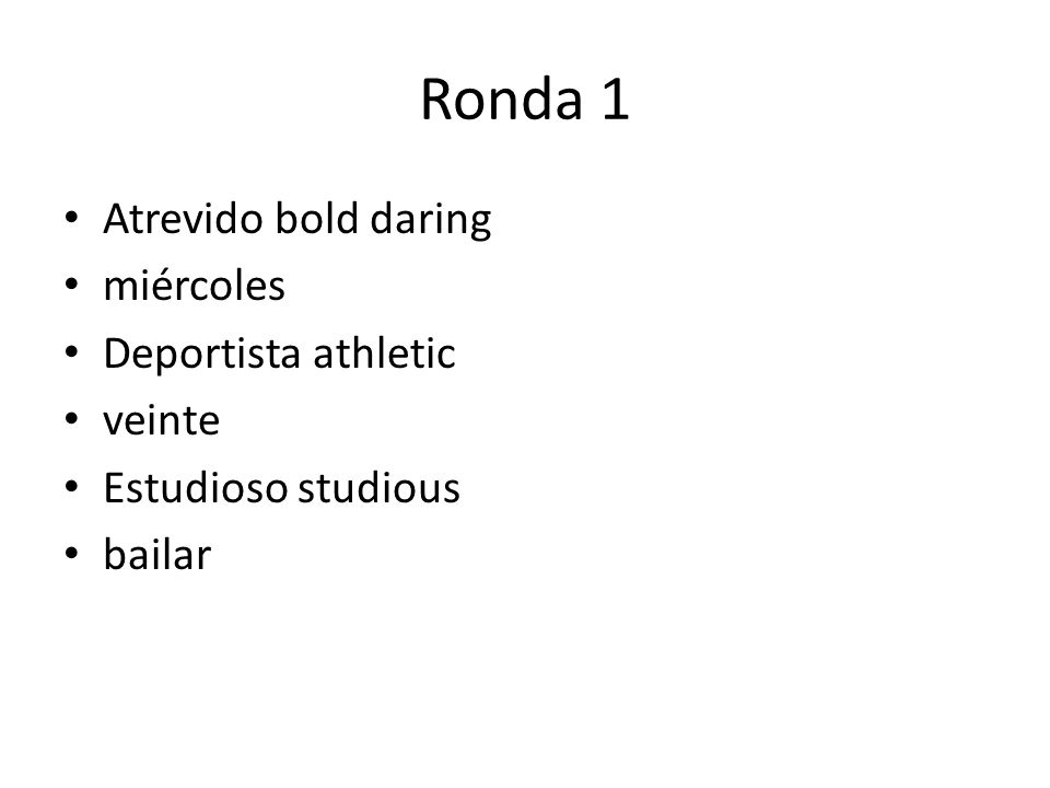 Ronda 1 Atrevido bold daring miércoles Deportista athletic veinte Estudioso studious bailar