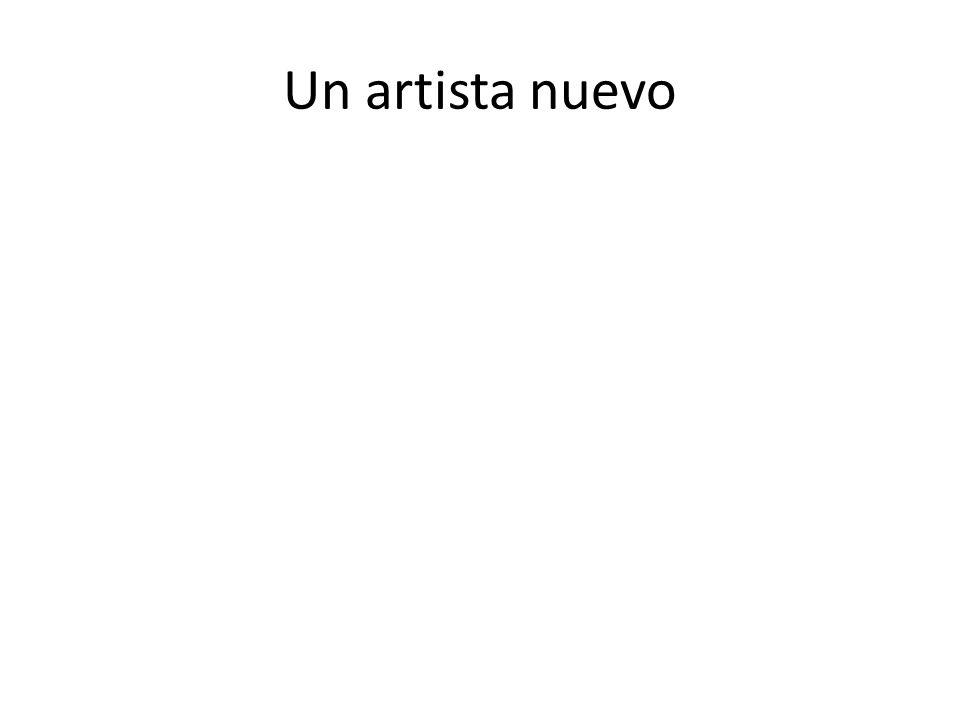 Un artista nuevo