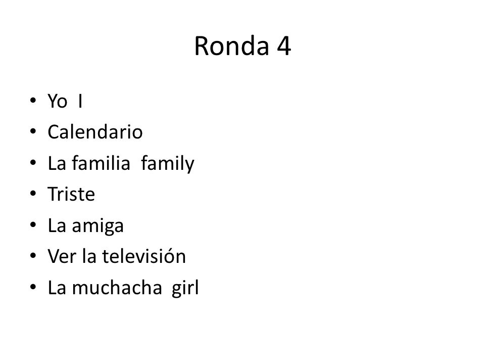 Ronda 4 Yo I Calendario La familia family Triste La amiga Ver la televisión La muchacha girl