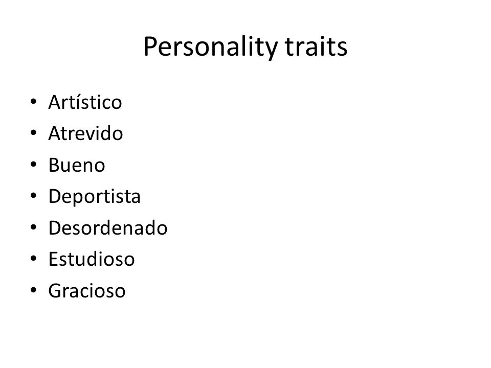 Personality traits Artístico Atrevido Bueno Deportista Desordenado Estudioso Gracioso