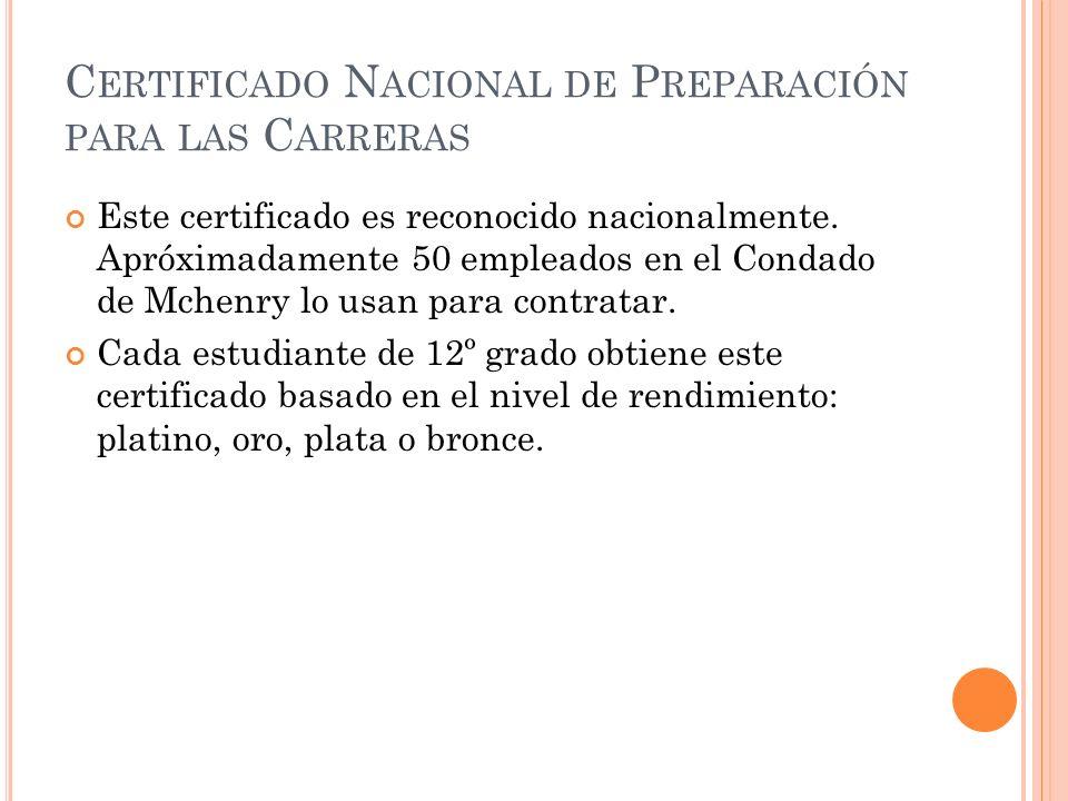 C ERTIFICADO N ACIONAL DE P REPARACIÓN PARA LAS C ARRERAS Este certificado es reconocido nacionalmente.