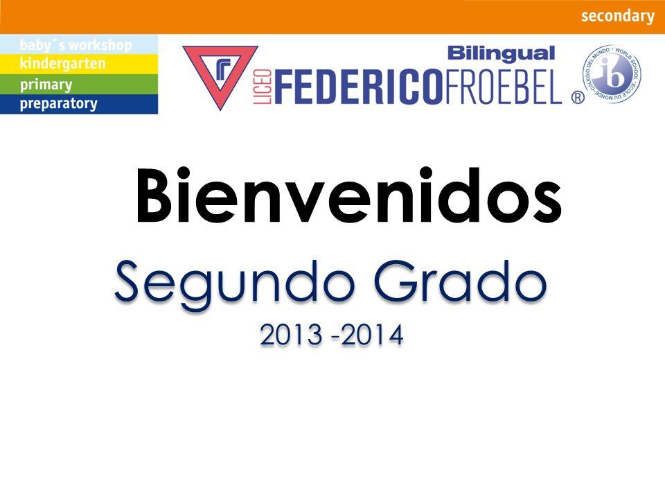 Bienvenidos Segundo Grado 2013 -2014 Segundo Grado 2013 -2014