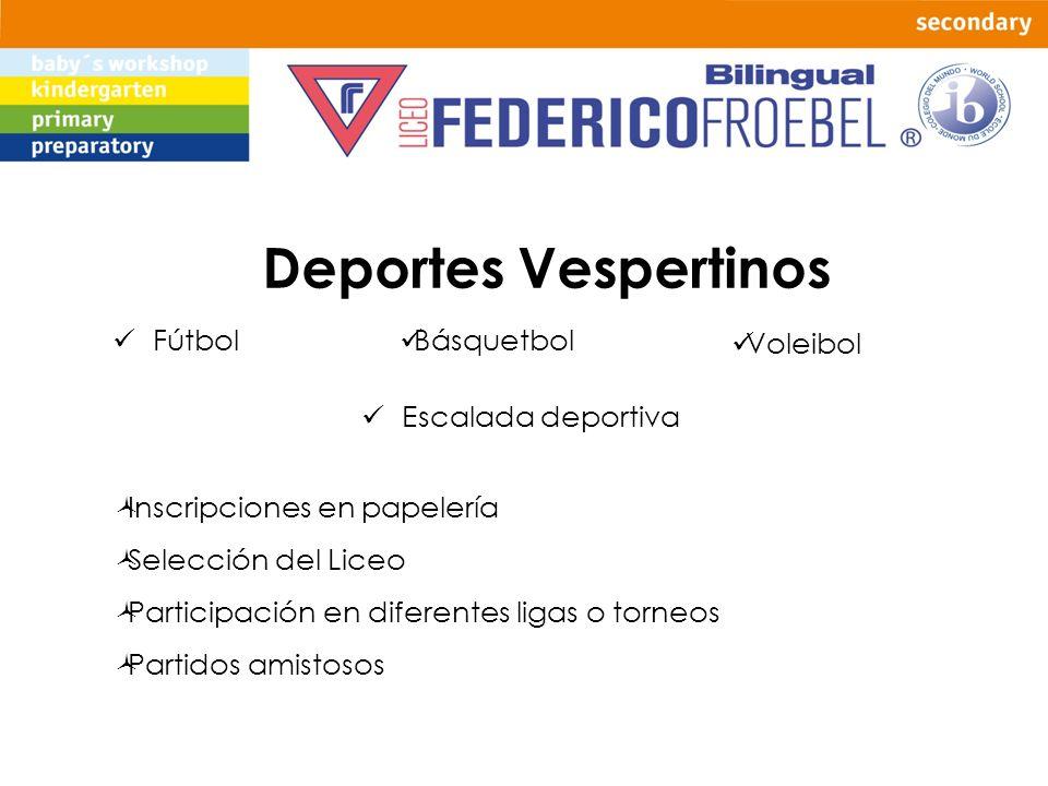 Deportes Vespertinos Fútbol Inscripciones en papelería Selección del Liceo Participación en diferentes ligas o torneos Partidos amistosos Escalada dep