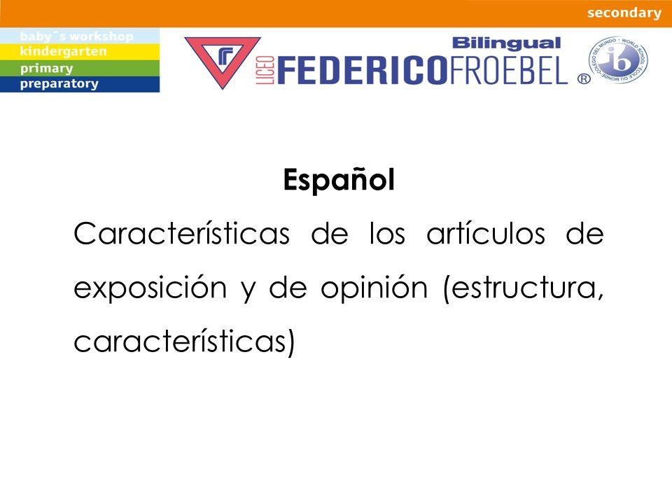 Español Características de los artículos de exposición y de opinión (estructura, características)