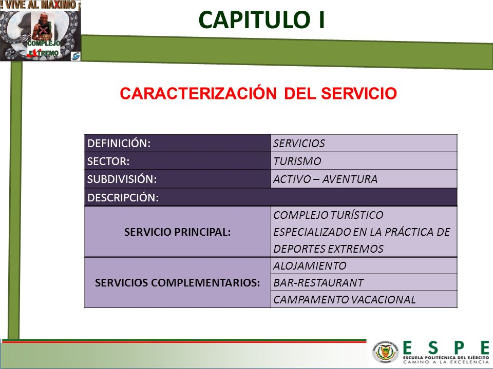 CARACTERIZACIÓN DEL SERVICIO CAPITULO I DEFINICIÓN:SERVICIOS SECTOR:TURISMO SUBDIVISIÓN:ACTIVO – AVENTURA DESCRIPCIÓN: SERVICIO PRINCIPAL: COMPLEJO TU