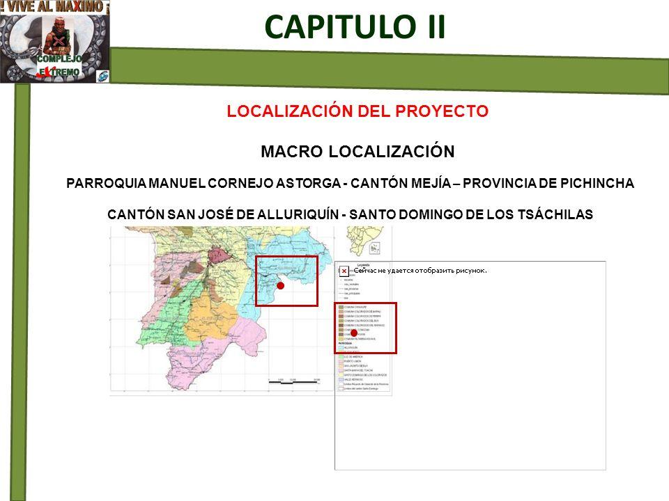 LOCALIZACIÓN DEL PROYECTO MACRO LOCALIZACIÓN CAPITULO II PARROQUIA MANUEL CORNEJO ASTORGA - CANTÓN MEJÍA – PROVINCIA DE PICHINCHA CANTÓN SAN JOSÉ DE A