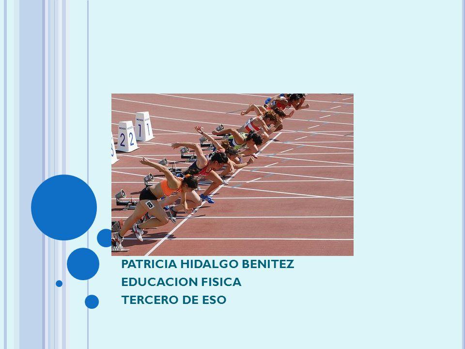 EL ATLETISMO PATRICIA HIDALGO BENITEZ EDUCACION FISICA TERCERO DE ESO
