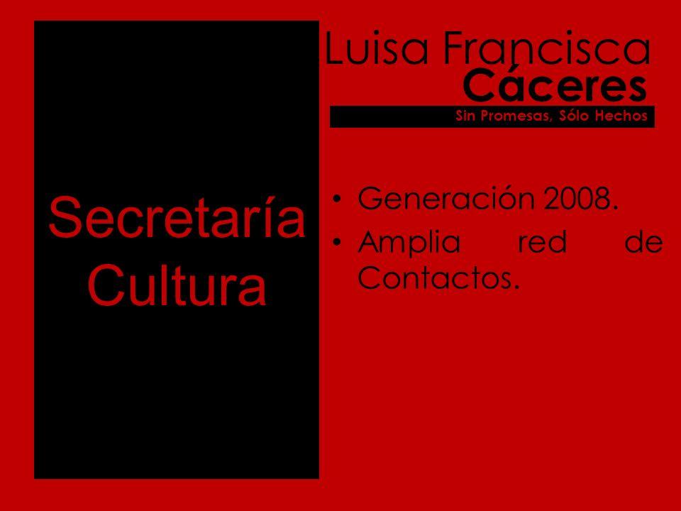 Secretaría Cultura Generación 2008. Amplia red de Contactos.