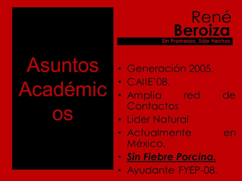 Asuntos Académic os Generación 2005. CAIIE08.
