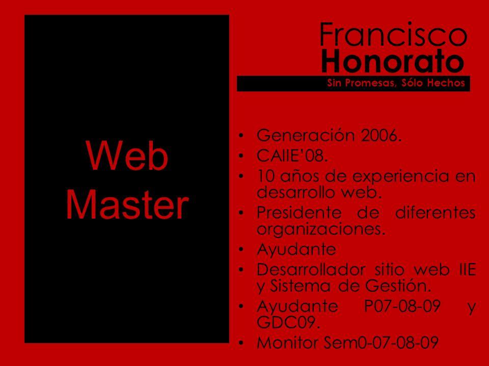 Web Master Generación 2006. CAIIE08. 10 años de experiencia en desarrollo web.