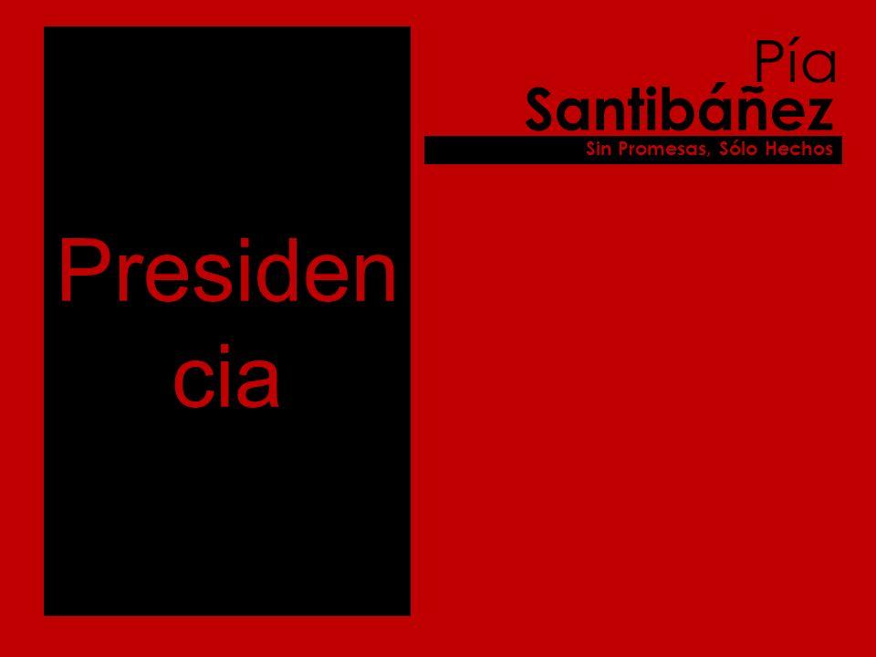 Presiden cia Pía Santibáñez Sin Promesas, Sólo Hechos