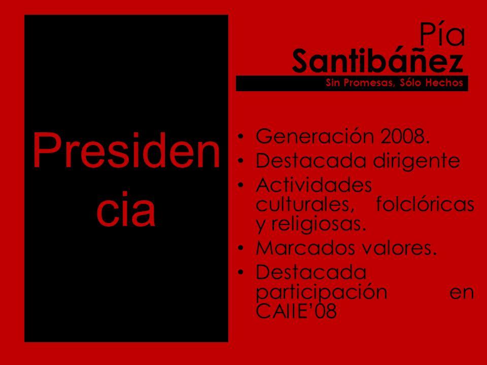 Presiden cia Generación 2008. Destacada dirigente Actividades culturales, folclóricas y religiosas.