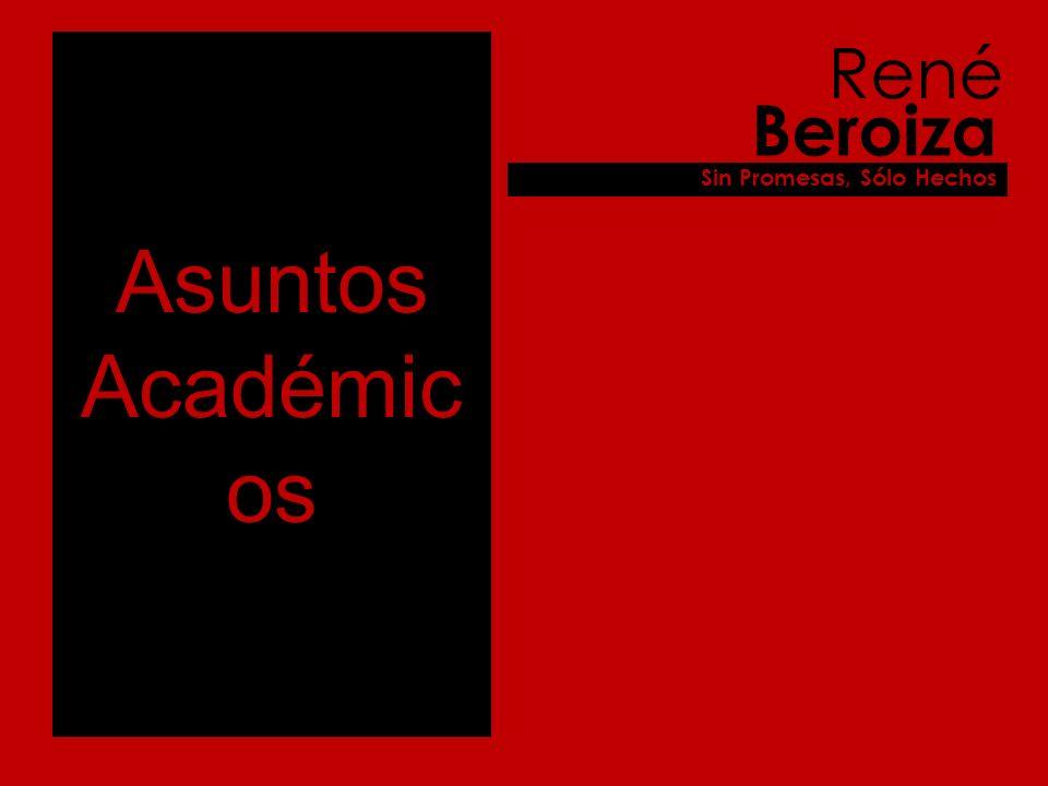 Asuntos Académic os René Beroiza Sin Promesas, Sólo Hechos