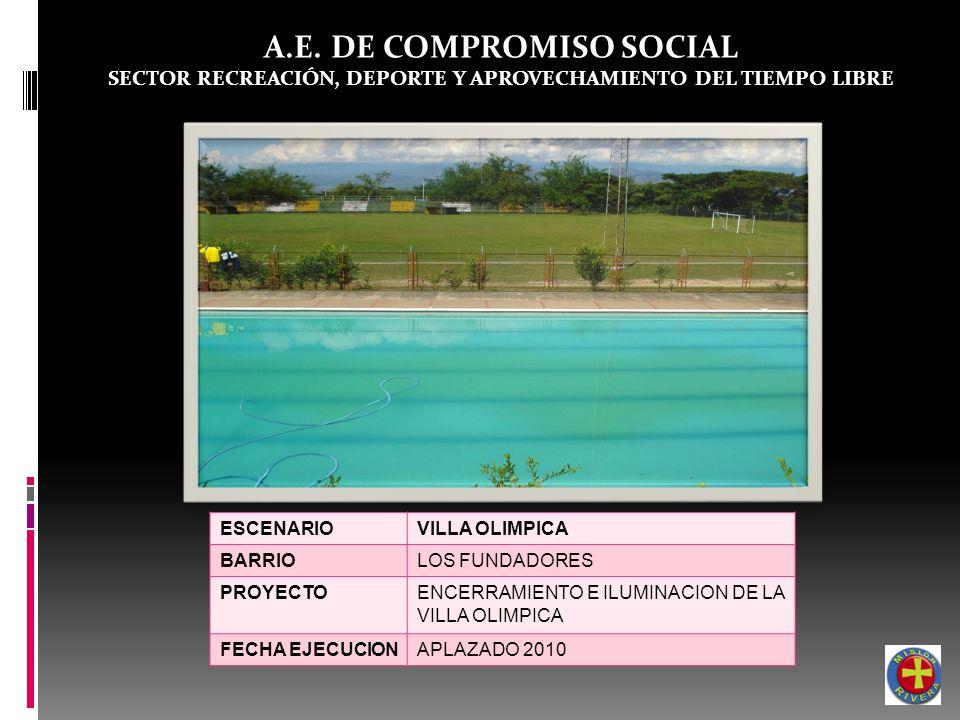A.E. DE COMPROMISO SOCIAL SECTOR RECREACIÓN, DEPORTE Y APROVECHAMIENTO DEL TIEMPO LIBRE ESCENARIOVILLA OLIMPICA BARRIOLOS FUNDADORES PROYECTOENCERRAMI