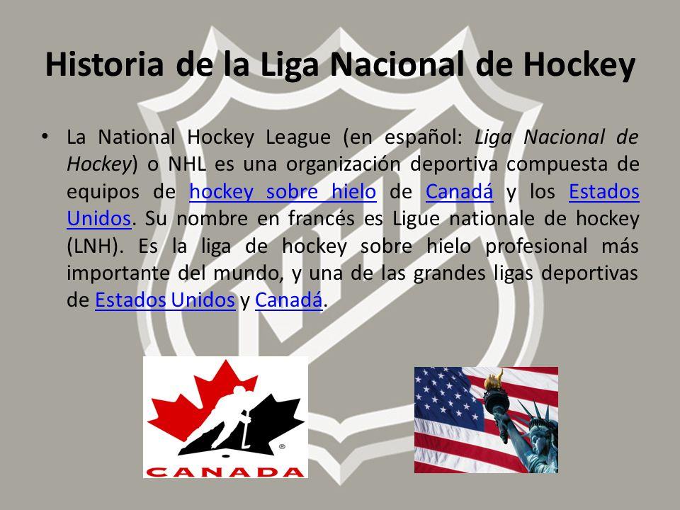 La National Hockey League (en español: Liga Nacional de Hockey) o NHL es una organización deportiva compuesta de equipos de hockey sobre hielo de Cana