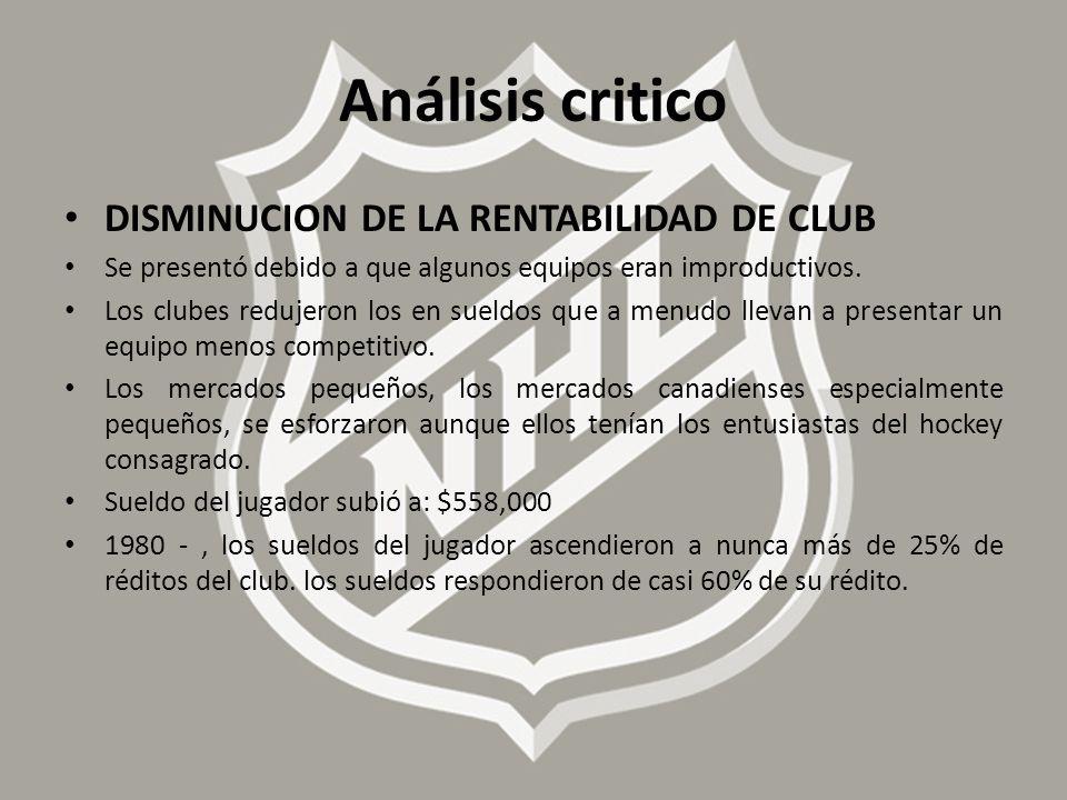 DISMINUCION DE LA RENTABILIDAD DE CLUB Se presentó debido a que algunos equipos eran improductivos. Los clubes redujeron los en sueldos que a menudo l