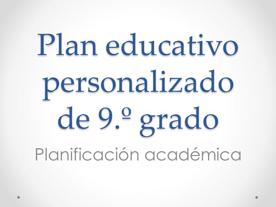 Plan educativo personalizado de 9.º grado Planificación académica