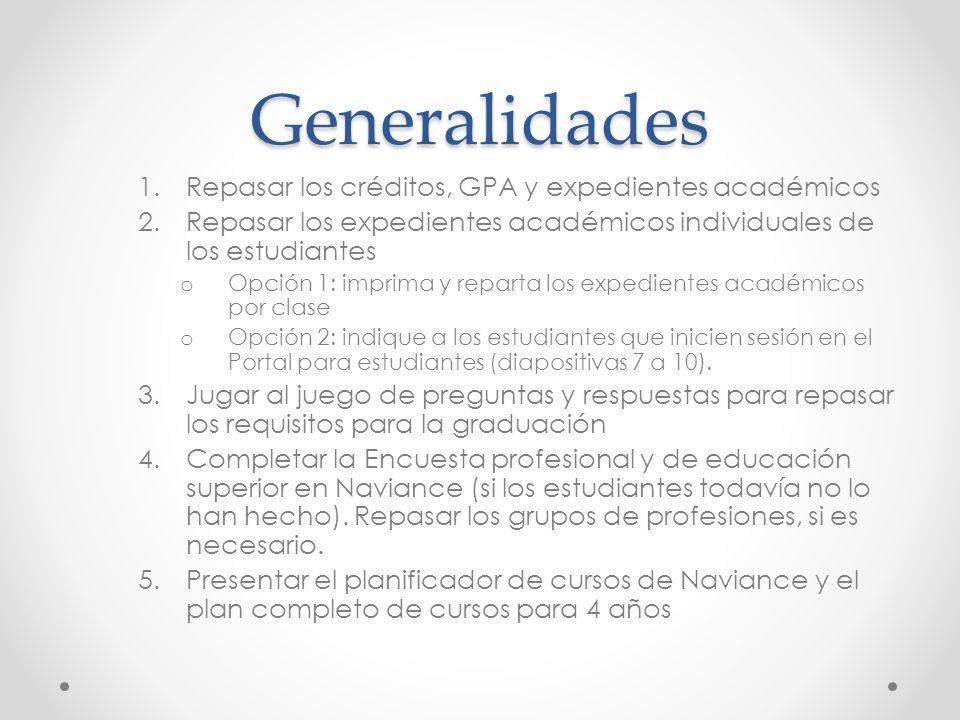 Generalidades 1.Repasar los créditos, GPA y expedientes académicos 2.Repasar los expedientes académicos individuales de los estudiantes o Opción 1: im